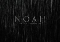 8 Reasons The Faithful Should Get Over Themselves And Give The Noah Movie A Chance