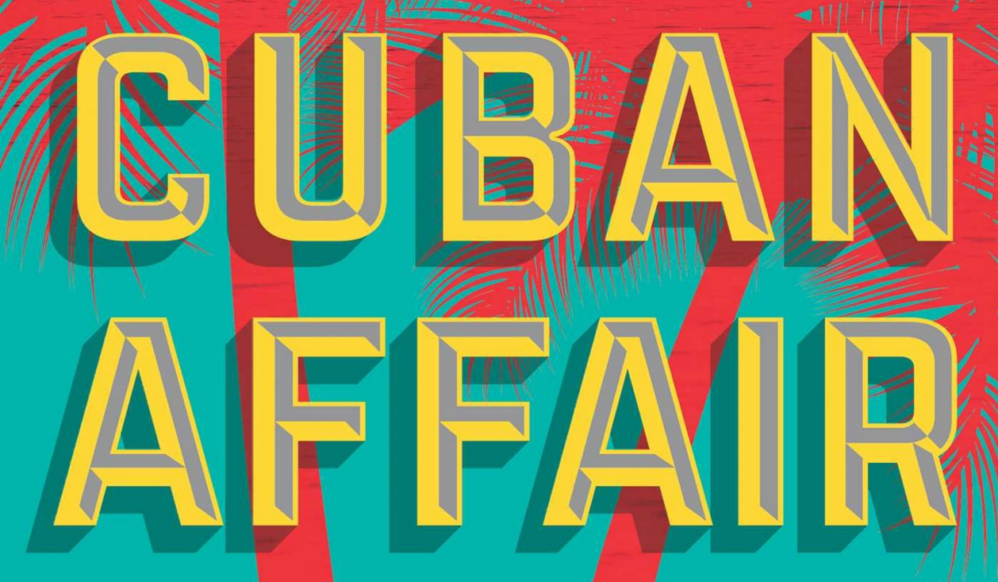 Nelson DeMille Presents A 'Cuban Affair' To Remember