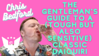 The Discerning Gentleman's Guide To A (Tough But Also Sensitive) Classic Daiquiri